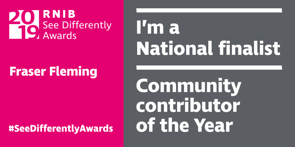 Fraser Fleming is a national finalist for the RNIB See Differently awards 2019 Banner.